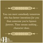 You Can Meet Somebody Tomorrow Who Has Better Intentions
