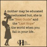 A Mother May Be Educated Or Uneducated