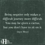 Being Negative Only Makes A Difficult Journey