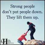 Strong People Don't Put People Down