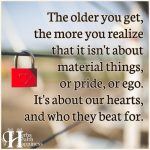 The Older You Get, The More You Realize That It Isn't About Material Things