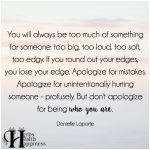 You Will Always Be Too Much Of Something For Someone