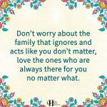 Don't Worry About The Family That Ignores And Acts Like You Don't Matter