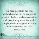 We Need People In Our Lives With Whom We Can Be As Open As Possible