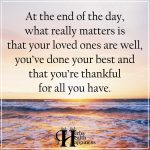 At The End Of The Day, What Really Matters Is That Your Loved Ones Are Well