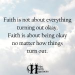 Faith Is Not About Everything Turning Out Okay