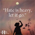 Hate Is Heavy, Let It Go