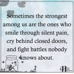 Sometimes The Strongest Among Us Are The Ones Who Smile