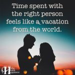 Time Spent With The Right Person Feels Like A Vacation
