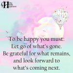 To Be Happy You Must Let Go Of What's Gone