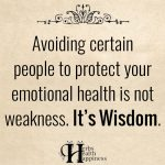 Avoiding Certain People To Protect Your Emotional Health