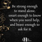 Be Strong Enough To Stand Alone