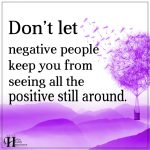 Don't Let Negative People Keep You From Seeing
