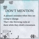 Don't Mention A Persons Past Mistakes When They Are Trying