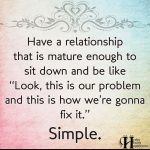 Have A Relationship That Is Mature Enough To Sit Down