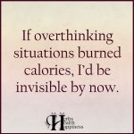 If Overthinking Situations Burned Calories