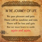 In The Journey Of Life, We Pass Pleasures And Pain