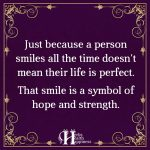 Just Because A Person Smiles All The Time