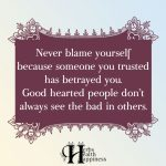 Never Blame Yourself Because Someone You Trusted