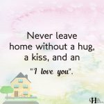 Never Leave Home Without A Hug