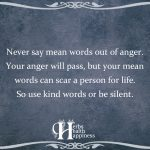 Never Say Mean Words Out Of Anger