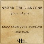 Never Tell Anyone Your Plans