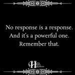 No Response Is A Response And Its A Powerful One