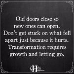 Old Doors Close So New Ones Can Open