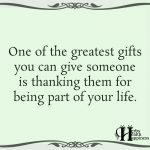 One Of The Greatest Gifts You Can Give Someone