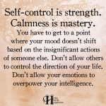 Self Control Is Strength. Calmness Is Mastery.