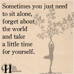 Sometimes You Just Need To Sit Alone