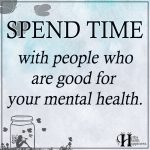Spend Time With People Who Are Good For Your Mental Health
