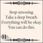 Stop Stressing Take A Deep Breath