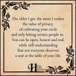 The Older I Get The More I Realize The Value Of Privacy