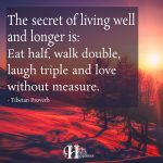 The Secret Of Living Well And Longer