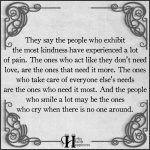 They Say The People Who Exhibit The Most Kindness