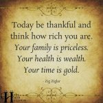 Today Be Thankful And Think How Rich You Are