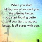 When You Start Taking Care Of Yourself You Start Feeling Better