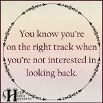 You Know You're On The Right Track