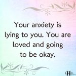 Your Anxiety Is Lying To You